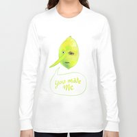 lemongrab Long Sleeve T-shirts featuring You Made Me by narciscyst