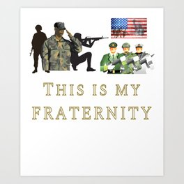 This is my Fraternity US Army Marines Airforce Coast Guard Infantry Navy Spec Ops Recon  Art Print
