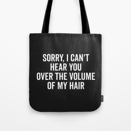 Volume Of My Hair Funny Quote Tote Bag