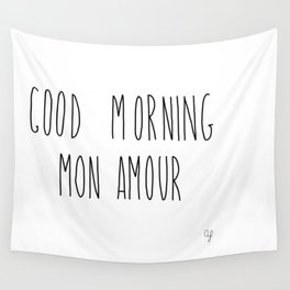 Good Morning Mon Amour Wall Tapestry