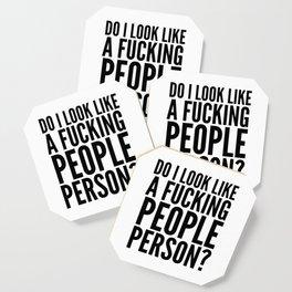 DO I LOOK LIKE A FUCKING PEOPLE PERSON? Coaster