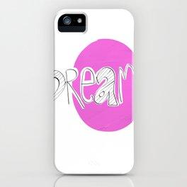 DREAM.. iPhone Case