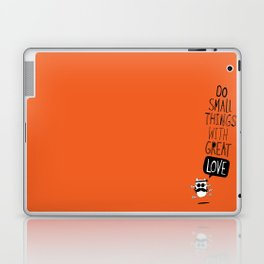 do small things with great love Laptop & iPad Skin