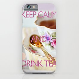 KEEP CALM and drink tea iPhone Case