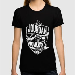 It's a JOURDAN Thing You Wouldn't Understand T-shirt