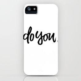 do you iPhone Case