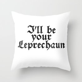 I'll be your Leprechaun - Vintage Look Retro Style Throw Pillow