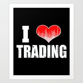 I Love Trading Stocks Forex Trader Heart  Art Print