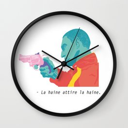 "FRENCH QUOTE ""HATRED ATTRACTS HATRED"" Wall Clock"