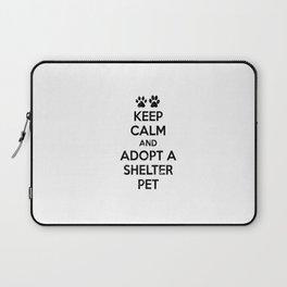 KEEP CALM AND ADOPT A SHELTER PET Laptop Sleeve