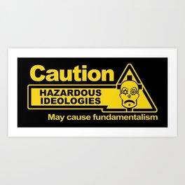 Hazardous Ideologies Art Print