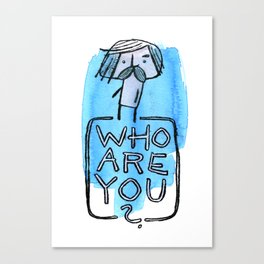 Who are you? Canvas Print