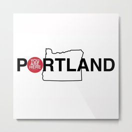 You Are Here -- Portland Metal Print