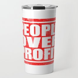 """A Great Gift For Business Minded Persons Saying """"People Over Profit"""" T-shirt Design Humans Persons Travel Mug"""
