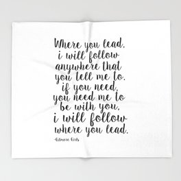 Where You Lead I Will Follow,Girls Room Decor,Quote Prints,Girly Svg,Gift For Her Throw Blanket
