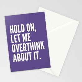 Hold On Let Me Overthink About It (Ultra Violet) Stationery Cards