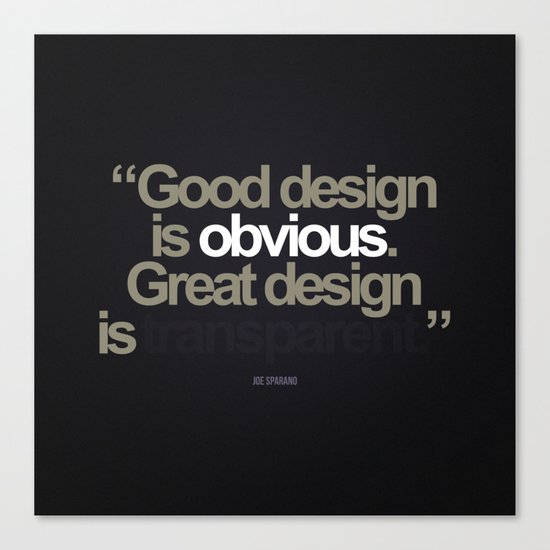 Good Design is Obvious. Great Design is Transparent. by freshcontrast