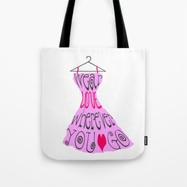 Wear Love Wherever You Go (Pink) Tote Bag