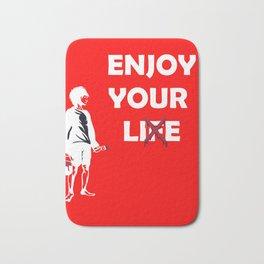 Enjoy your life your lie street art Bath Mat