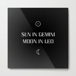 Gemini/Leo Sun and Moon Signs Metal Print