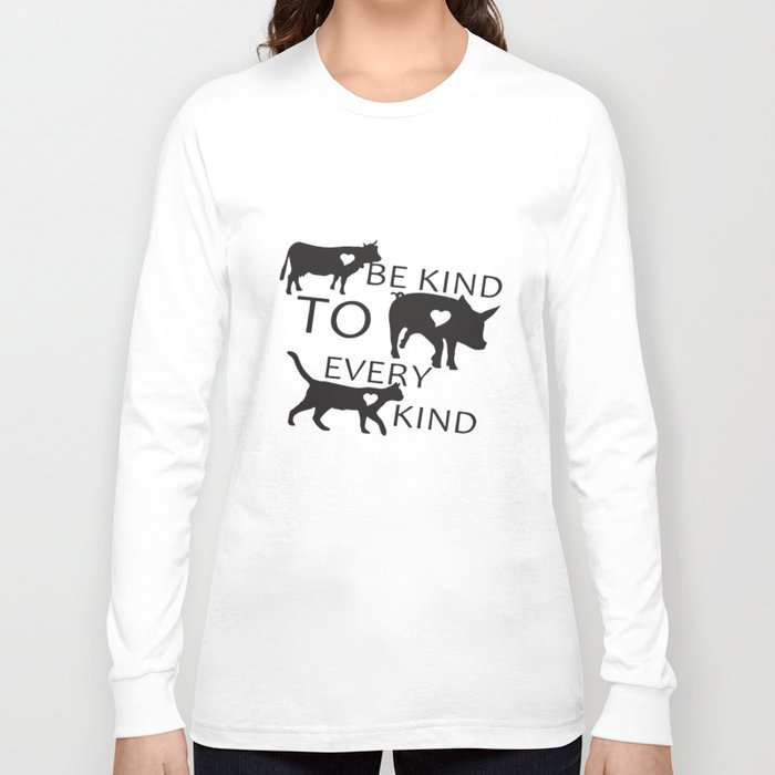 Be Kind To Every Kind Vegan Vegetarian Tee Love For The Animals Vegan T-Shirts Long Sleeve T-shirt