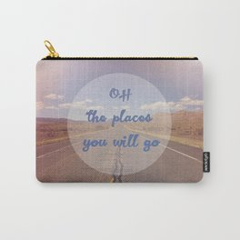 The Places You Will Go Carry-All Pouch
