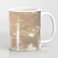 you are my sunshine Mugs featuring You Are My Sunshine by Sandra Arduini