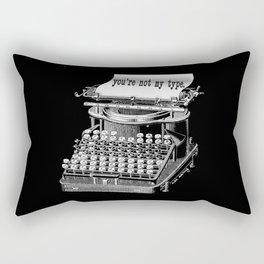 YOU'RE NOT MY TYPE. SorryI'mNotSorry. Rectangular Pillow