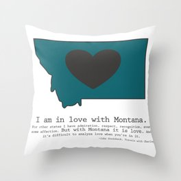 """I am in love with Montana"" - teal Throw Pillow"
