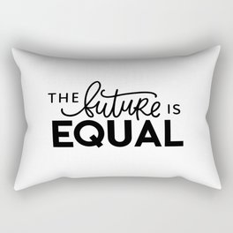 The future is equal Rectangular Pillow