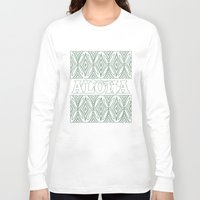aloha Long Sleeve T-shirts featuring ALOHA by Lonica Photography & Poly Designs