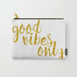 Good Vibes Only in Gold Carry-All Pouch