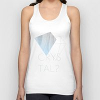 crystal Tank Tops featuring CRYSTAL? by Halo Jones