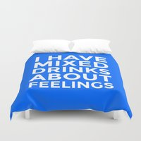 whisky Duvet Covers featuring I HAVE MIXED DRINKS ABOUT FEELINGS (Blue) by CreativeAngel