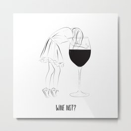 Wine not? girls party Metal Print