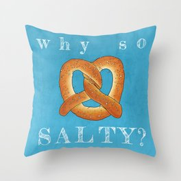 Why So Salty? Throw Pillow