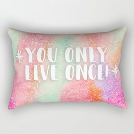YOLO You only live once! Rectangular Pillow