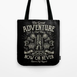 The Great Adventure is Out There Tote Bag