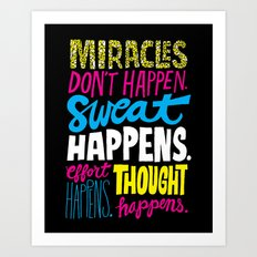 Miracles Don't Happen Art Print