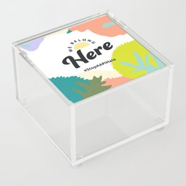 We Belong Here Acrylic Box