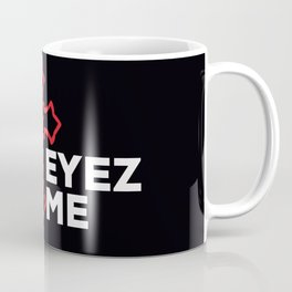 all eyez on me Coffee Mug