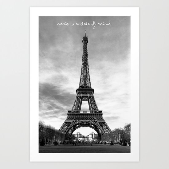 Paris is not a city, it's a state of mind Art Print