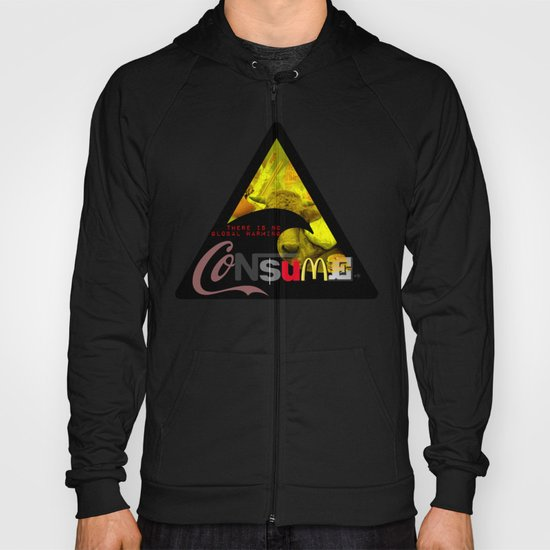 There is NO global warming! CONSUME MORE Hoody