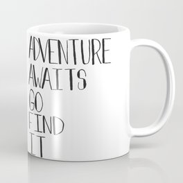 Adventure Awaits Go Find It Quote Coffee Mug