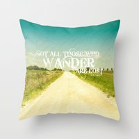 not all who wander Throw Pillows featuring not all who wander by Arlene Carley
