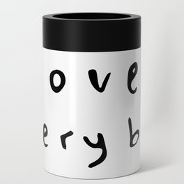 Love Everybody Can Cooler