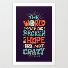 Hope is not crazy Art Print