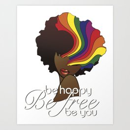 Be Happy, Be Free, Be You Art Print