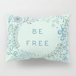 BE FREE - light blue Pillow Sham