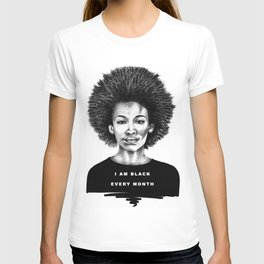 I Am Black Every Month T-shirt